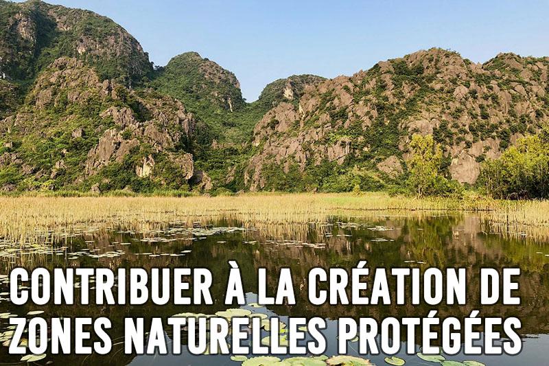 Contribuer à la création de zones naturelles protégées